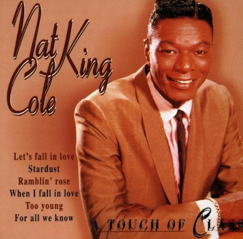 Nat King Cole - A Touch Of Class - Zortam Music
