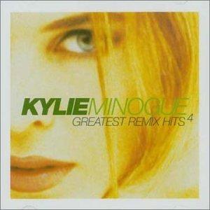 Kylie Minogue - Kylie Minogue - Vol. 4-Greatest Remix Hits - Zortam Music