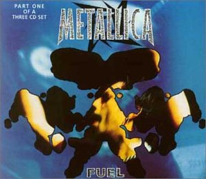 Metallica - Fuel [Format 1] 3 Trx - Zortam Music