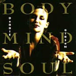 DEBBIE GIBSON - Body Mind Soul - Zortam Music