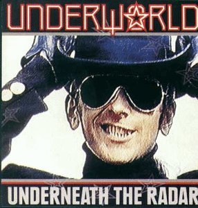 Underworld - Underneath the Radar - Zortam Music