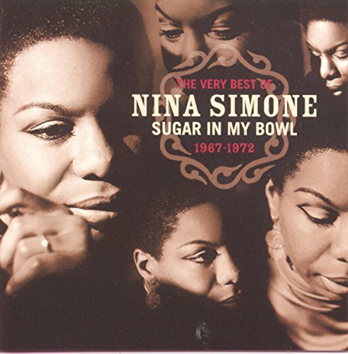 Nina Simone - The Very Best Of Nina Simone, 1967-1972 : Sugar In My Bowl - Zortam Music