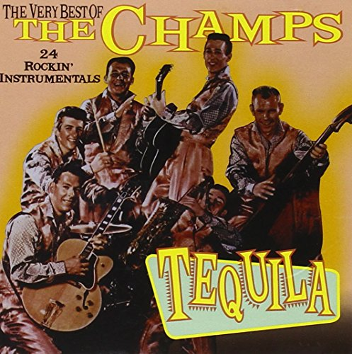 The Champs - Tequila: The Very Best of the Champs - Zortam Music