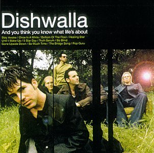 DISHWALLA - And You Think You Know What Li - Zortam Music
