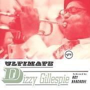 Dizzy Gillespie - Ultimate Dizzy Gillespie - Zortam Music