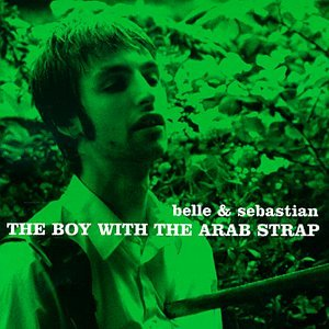Belle and Sebastian - The Boy With The Arab Strap - Zortam Music