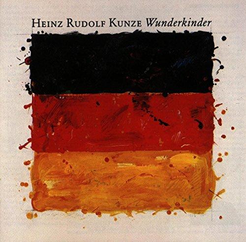 Heinz Rudolf Kunze - Wunderkinder - Zortam Music
