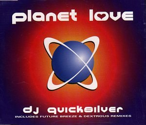 DJ Quicksilver - Planet Love - Zortam Music