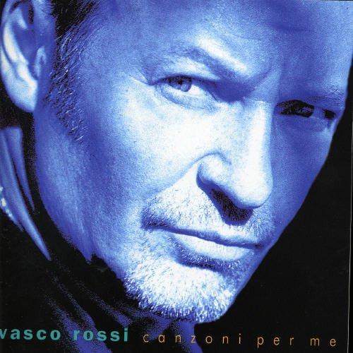 Vasco Rossi - Canzoni Per Me - Zortam Music