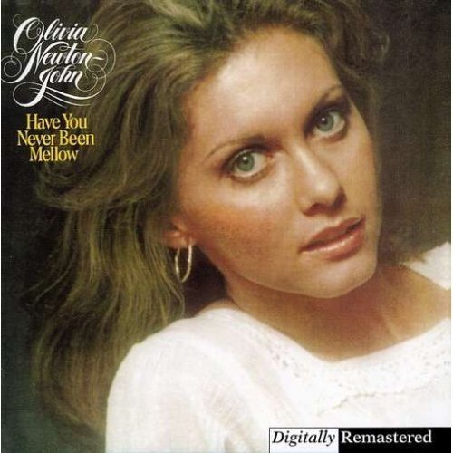 OLIVIA NEWTON JOHN - Have You Never Been Mellow - Zortam Music