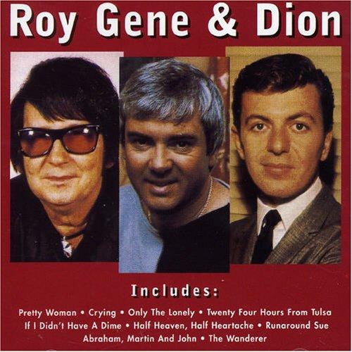 Roy Orbison - Roy, Gene & Dion - Zortam Music