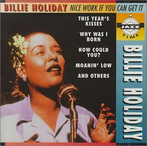 Billie Holiday - Nice Work If You Can Get It - Zortam Music