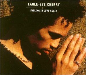 Eagle Eye Cherry - Falling in Love Again - Zortam Music