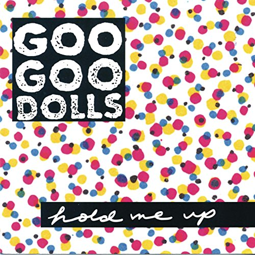 The Goo Goo Dolls - Hold Me Up - Zortam Music