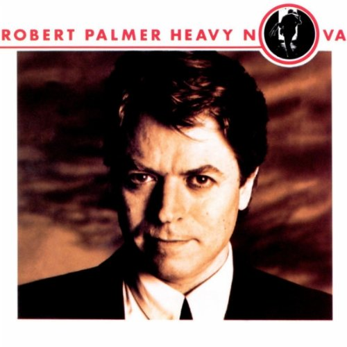 Robert Palmer - Heavy Nova - Zortam Music