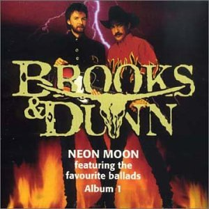BROOKS & DUNN - Neon Moon - Zortam Music