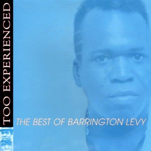 Barrington Levy - Too Experienced: The Best of Barrington Levy - Zortam Music