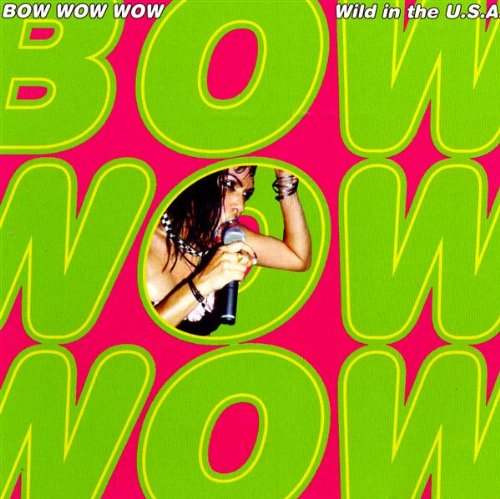 BOW WOW WOW - Wild In The U.S.A. - Zortam Music