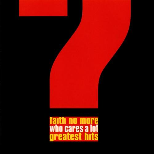 Faith No More - Who Cares a Lot: Greatest Hits (1 of 2) - Zortam Music