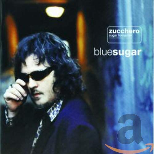 Zucchero - Blue Sugar (Italian Version) - Zortam Music