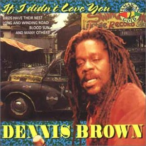 Dennis Brown - If I Didn