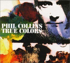 Phil Collins - True Colors - Zortam Music