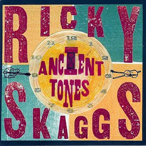 Ricky Skaggs - Ancient Tones - Zortam Music