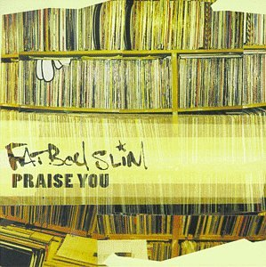 Fatboy Slim - Praise You - Zortam Music