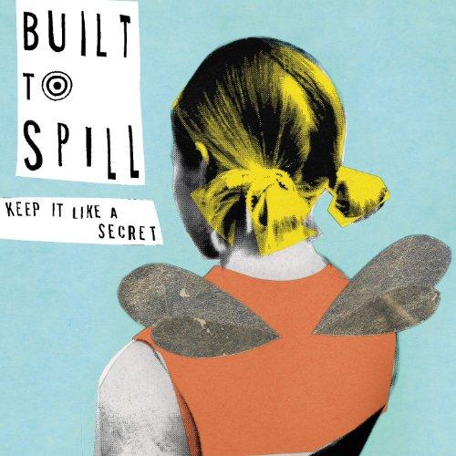 Built to Spill - Keep It Like a Secret - Zortam Music