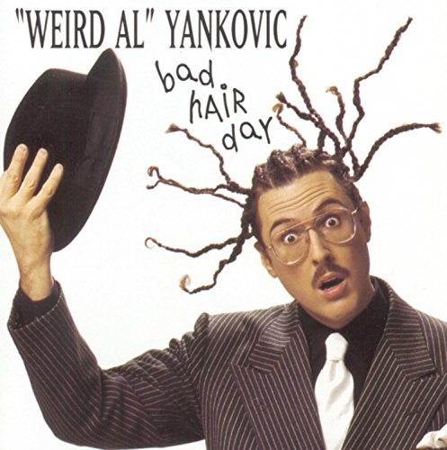 Weird Al Yankovic - Bad Hair Day - Zortam Music