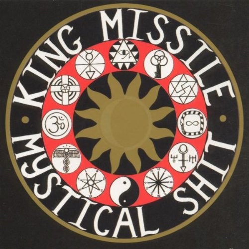 King Missile - Mystical Shit / Fluting on the Hump - Zortam Music