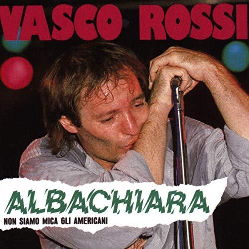 Vasco Rossi - Albachiara (Non siamo mica...) - Zortam Music