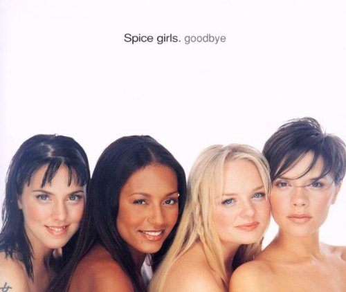 Spice Girls - Goodbye [CD 1] - Zortam Music
