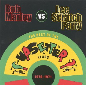 Bob Marley - The Best of the Upsetter Years 1970-1971 (Bob Marley vs. Lee Scratch Perry) - Zortam Music