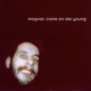 Mogwai - Come On Die Young - Zortam Music