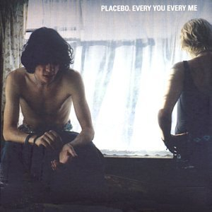 Placebo - Every You Every Me - Zortam Music