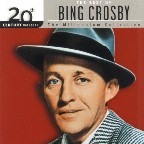 Bing Crosby - 20th Century Masters: The Millennium Collection: Best Of Bing Crosby - Zortam Music