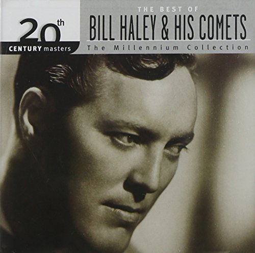 Bill Haley &Amp; His Comets - 20th Century Masters The Best Of Bill Haley & His Comets (Millennium Collection) - Zortam Music