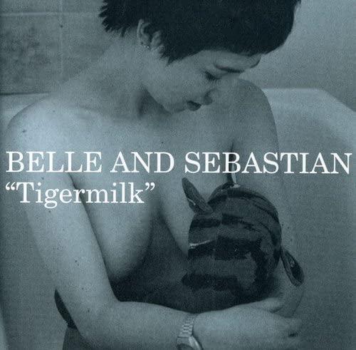 Belle and Sebastian - Tigermilk - Zortam Music