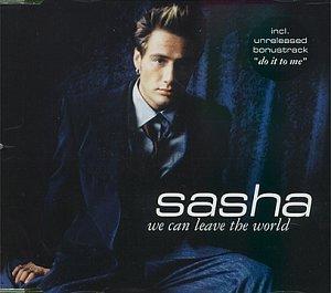 Sasha - We Can Leave The World - Zortam Music