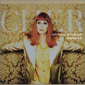 Cher - Strong Enough/Believe - Zortam Music
