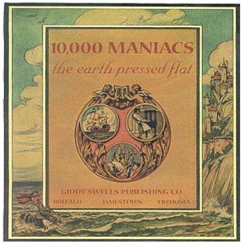 10000 Maniacs - The Earth Pressed Flat - Zortam Music