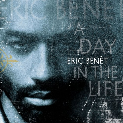 Eric Benet - A Day In The Life - Zortam Music