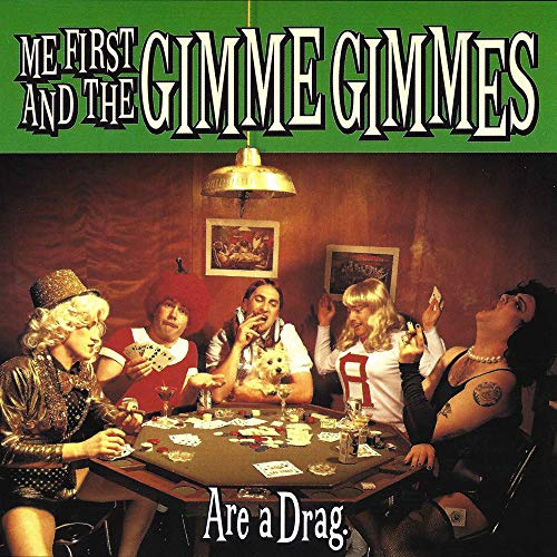 Me First and the Gimme Gimmes - Are a Drag - Zortam Music