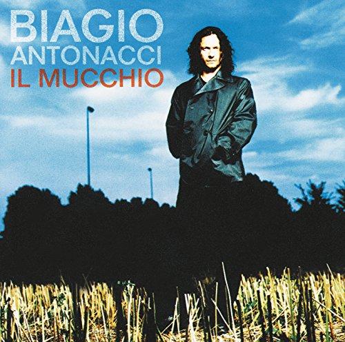 Biagio Antonacci - Il Mucchio - Zortam Music