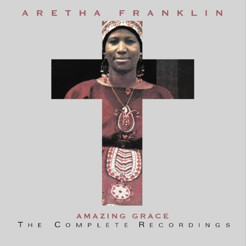 Aretha Franklin - Amazing Grace (Thursday Night Show [1/13/72]) - Zortam Music
