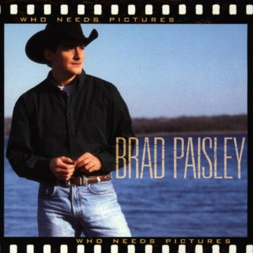 Brad Paisley - Who Needs Pictures - Zortam Music