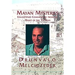 Mayan Mysteries - Drunvalo Melchizedek