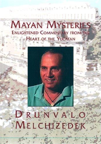 Mayan Mysteries - Drunvalo Melchizedek