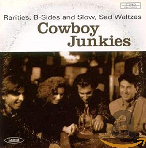Cowboy Junkies - Rarities, B-Sides And Slow... - Zortam Music